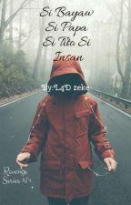 Si Bayaw Si Tito Si Papa Si Insan  by EzikielAddyVelasquez