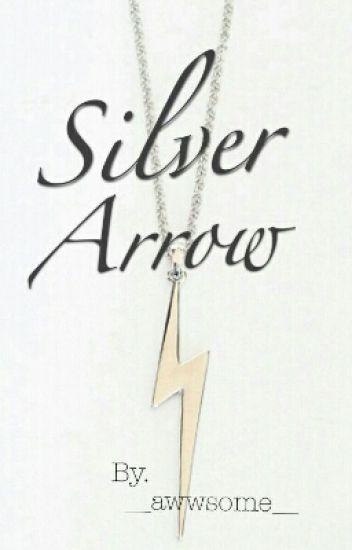 Silver Bow (Young Justice) CURRENTLY BEING EDITED AND REWRITTEN!