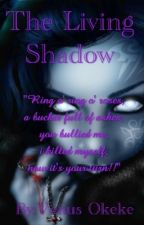 The Living Shadow by Venus12e