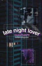 late night lover #makeITsafePH by lolitaindisguise