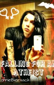 Falling For An Atheist (An Andy Biersack Love Story) by RaisedByWuuves