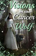 Visions Of The Cancer Wolf by BlackRose54