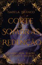 Corte de Sombras e Redenção | 01 by branciss