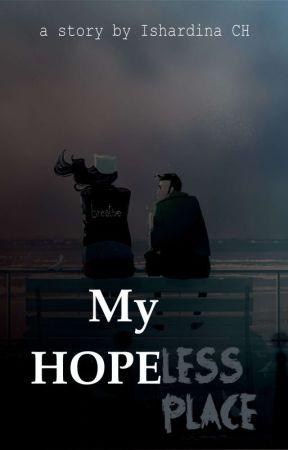My Hopeless Place by IshardinaCh