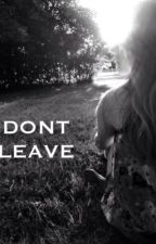 Dont Leave (Leondre Devries Fanfic)(BAM) by alexandriareeves_