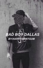 bad boy dallas | c.d + o2l by harrysmintgum