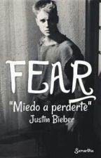 Fear (*Justin Bieber*) Sin Editar. by Imbelieberforever