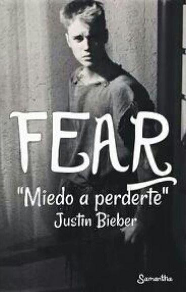 Fear (*Justin Bieber*) Sin Editar.