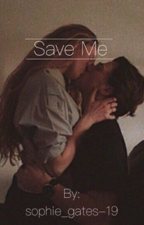Save me  by soph-a-lofe19
