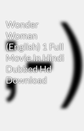 download wonder woman full movie in hindi mkv