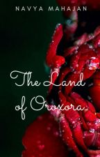 The Land of Oroxora by Navya_Mahajan