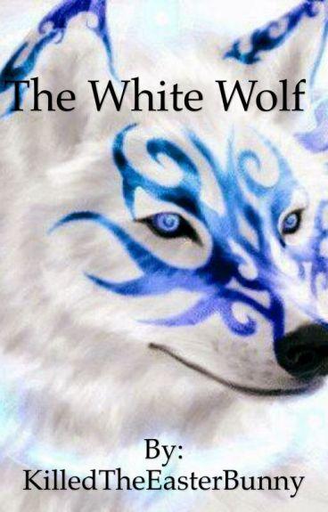 The White Wolf (re-written)