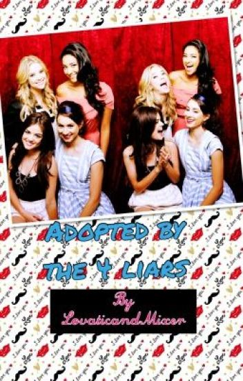 Adopted By the 4 Liars (PLL FANFIC)