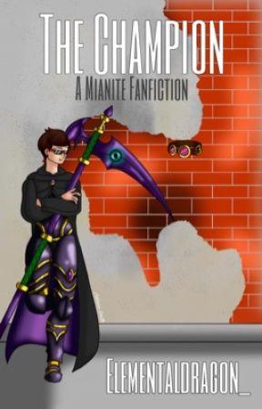 The Champion - A Mianite Fanfiction by ElementalDragon_