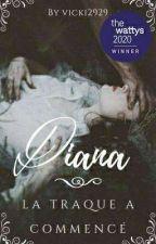 Diana - La traque a commencé by Vicki2929