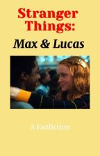 Stranger Things: Max & Lucas by strangerzstuff
