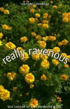 Really Ravenous: The Inside Of a Disordered Mind by caramelcandies_
