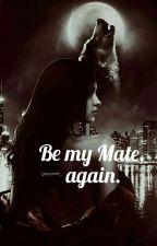 Be My Mate, Again. x IDR by greysmith_