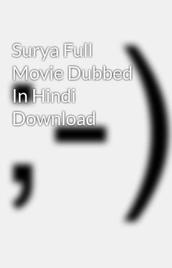 Surya Full Movie Dubbed In Hindi Download - cobadcdyfehl - Wattpad