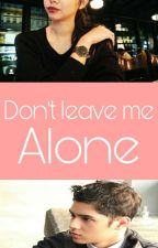 Don't Leave Me Alone | Again by TitiAlawiyahritonga