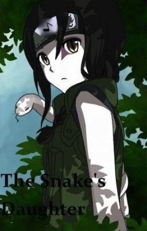 The Snake's Daughter(Naruto Fanfic) - Chapter 1- Age 5 - Wattpad