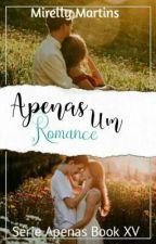 Apenas um Romance  - Ultimo Livro  by Mirellymartis