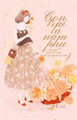 [EDIT][Xuyên Sách] Con Trai Là Nam Phụ - Hà Lam