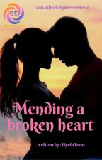 MENDING A BROKEN HEART-COMPLETED by HyeiaYoon