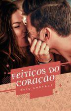 Feitiços do Coração (DEGUSTAÇÃO) by CrisAndradeBooks