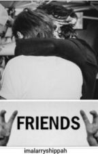 """Friends"" {larry stylinson } OS. by imalarryshippah"