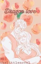 Dragon love  (laxus x reader)  by thelittlenovel