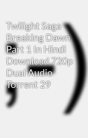 twilight saga breaking dawn full movie free download in dual audio