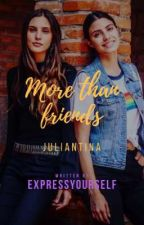 More than friends | Juliantina by expressyourselfyolo