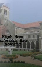 Elijah Rose Performing Arts Academy by InvisibleRose_