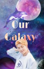 Our Galaxy (BTSxReader) [COMPLETED] by _jiminie_12123