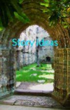 Story Ideas by cathryntvrdik