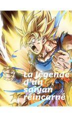 La légende d'un saiyan réincarné  by Fireops54