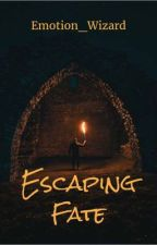 Escaping fate by emotion_wizard