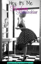 Hey, It's Me Kaylynn Kardashian by LiveWhileWereYoungx