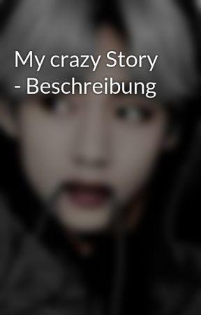 My crazy Story - Beschreibung by btsfanyy