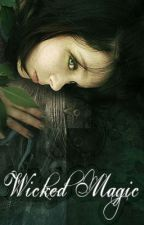 Wicked magic by LadyEvaine