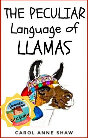 THE PECULIAR LANGUAGE OF LLAMAS by WriterOnTheIsland
