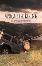 Apocalypse Rising by mockingbirdkatt