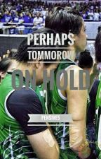Perhaps Tomorrow(miKA reyes and aRA galang Fanfic) by pensive5