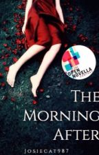The Morning After - Open Novella Contest 2019 by josiecat987