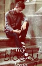 My Bloody Love by OjalPandey