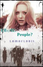 dead people? by lamaflobis