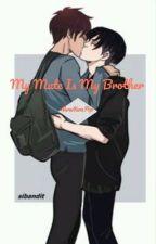 My Mate Is My Brother by NuraNuraPop