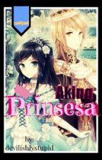 Aking Prinsesa by devilishlystupid