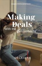 Making Deals with the Billionaire by Gelailah